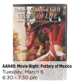 NCC Movie Night: Pottery of Mexico Vol. II: TREES OF LIFE