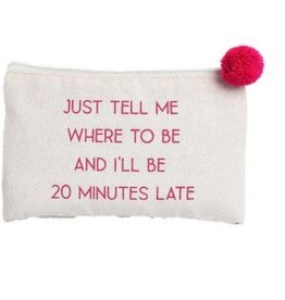 Canvas Cosmetic Bag- 20 Minutes Late