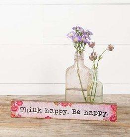 Skinny Sign- Think Happy Be Happy