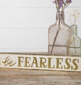 Skinny Sign- Be Fearless