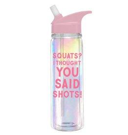 Water Bottle- Shots Not Squats