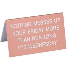 Realizing It's Wednesday Sign