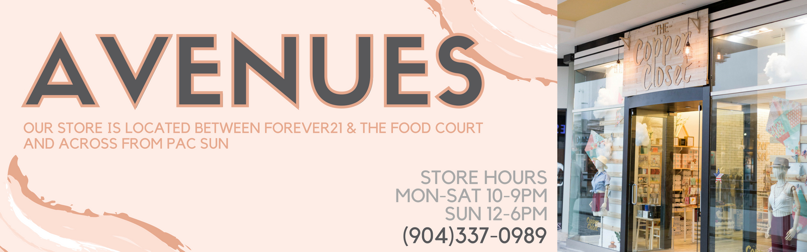 Avenues. Our store is located between Forever 21 & The food court and across from pac sun. Store hours are Monday through Saturday from 10am to 9pm and Sunday from noon to 6pm. Our avenues location can be reached at 904-337-0989.