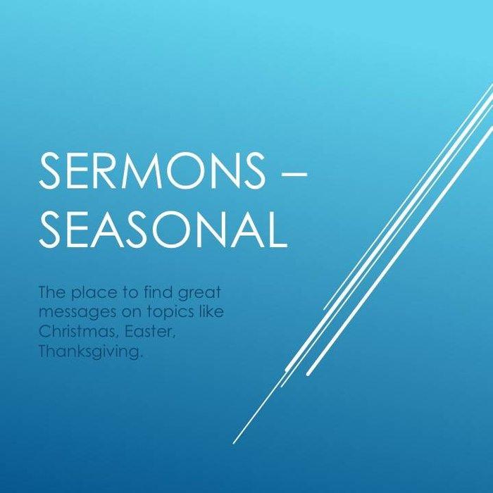 Sermons - Seasonal