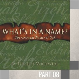 08(I017) - Jehovah-M Kaddesh - Jehovah Who Sanctifies