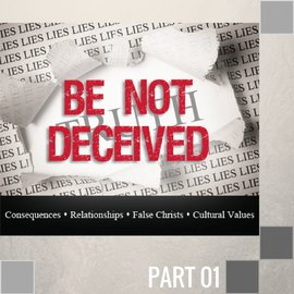 01(D034) - Be Not Deceived About Consequences