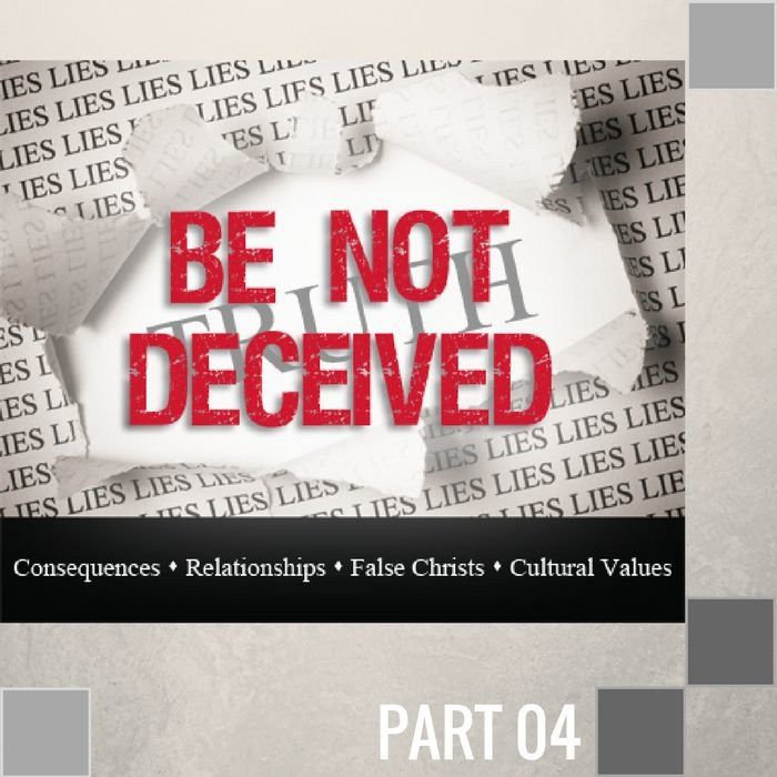 04(D037) - Be Not Deceived By False Christs