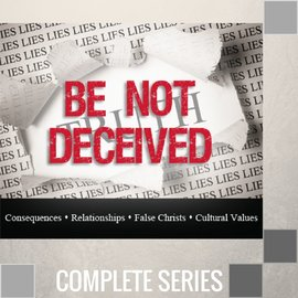 04(D034-D037) - Be Not Deceived - Complete Series