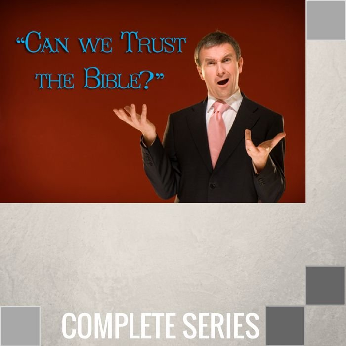 02(C015-C016) - Can We Trust The Bible - Complete Series