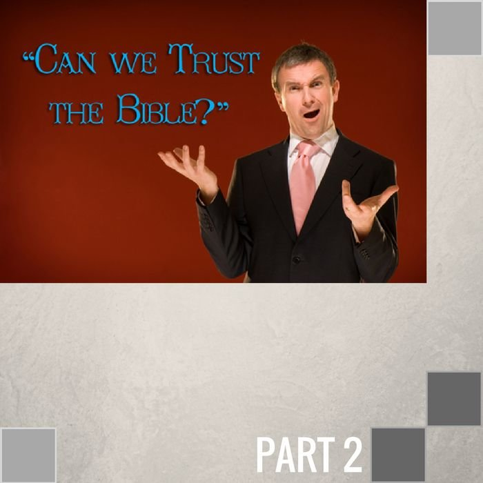02(C016) - Can We Trust The Bible - Continued