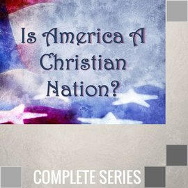 02(T012-T013) - Is America A Christian Nation - Complete Series