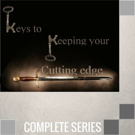 06(P042-P047) - Keys To Keeping Your Cutting Edge - Complete Series