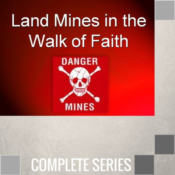 07(R001-R007) - Land Mines In The Walk Of Faith - Complete Series