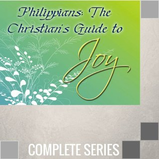 13(P001-P013) - Philippians {The Christian's Guide To Joy} - Complete Series