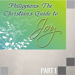01(P001) - Introduction Philippians {The Christian's Guide To Joy}