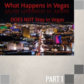 00(J046) - What Happens In Vegas DOES NOT Stay In Vegas