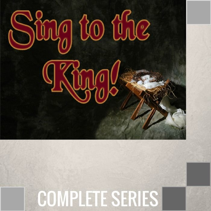 06(Q020-Q025) - Sing To The King - Complete Series