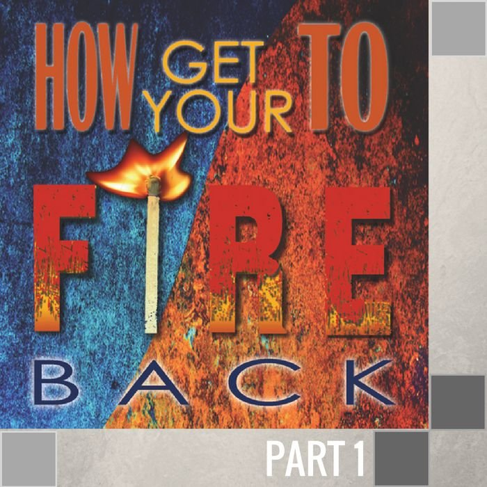00(M009) - How To Get Your Your Fire Back