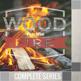 06(I026-I031) - Wood For The Fire - Complete Series
