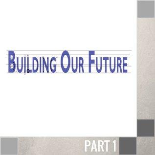 00(Q011) - Building Our Future