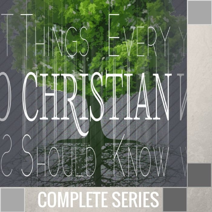 06(I036-I041) - Things Every Christian Should Know - Complete Series