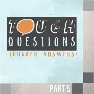 05(U043) -  Tough Questions - Part 5