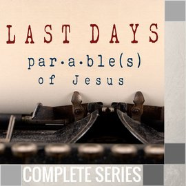 04(N036-N039) - Last Days Parables Of Jesus - Complete Series