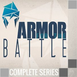 06(NONE) - Armor For The Battle By Pastor Brendan Bagnell - Complete Series
