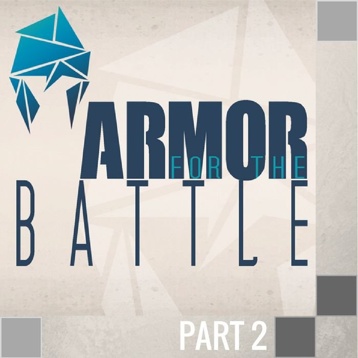 02(NONE) - Forging The Armor By Pastor Brendan Bagnell