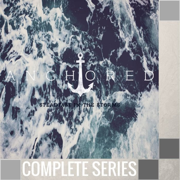04(T033-T036) - Anchored {Steadfast In The Storms} - Complete Series