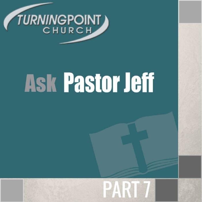07(M032) - Ask Pastor Jeff