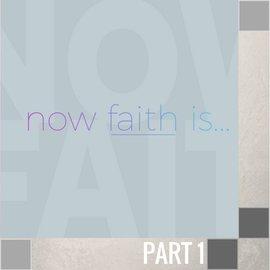 01(W001) - Now Faith Is