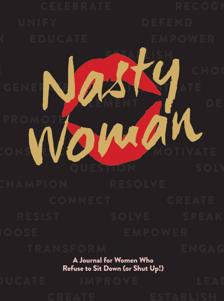 Nasty Woman: A Journal for Women