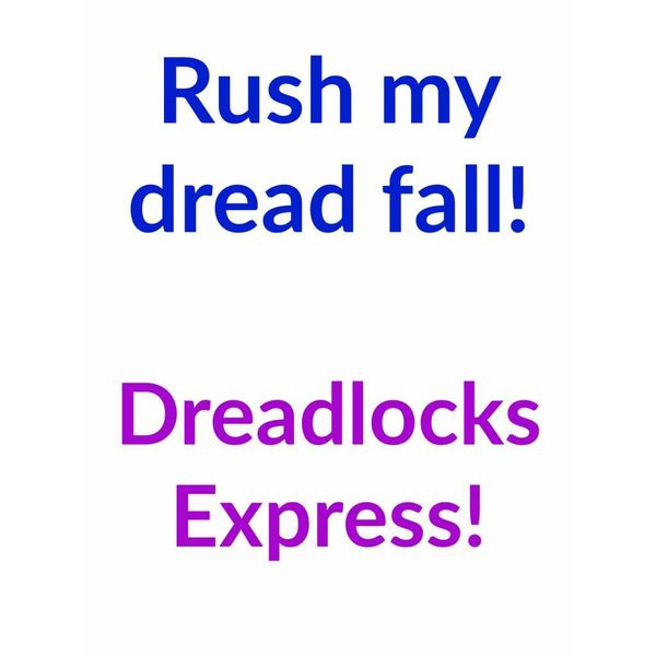 Rush my dread fall!