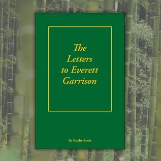 """""""The Letters to Everett Garrison"""" by Kathy Scott"""