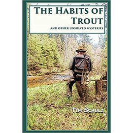 The Habits of Trout, Tim Schulz