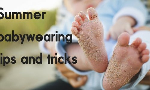 Summer Babywearing Tips and Tricks
