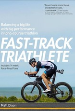 Fast Track Triathlete by Matt Dixon
