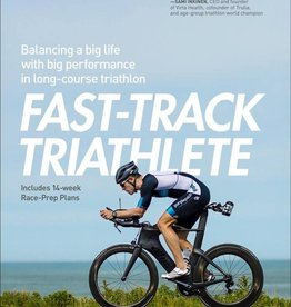 Fast Track Triathlete by Matt Dixon