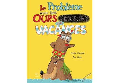 l'élan vert Le problème avec les ours grognons en vacances