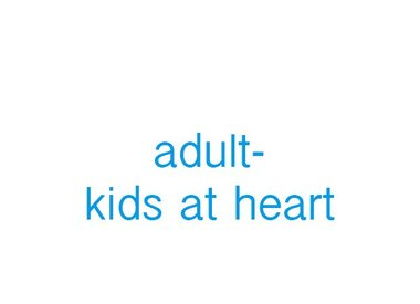 Adult - Kids at Heart