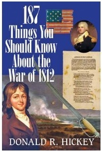 187 Things You Should Know about the War of 1812