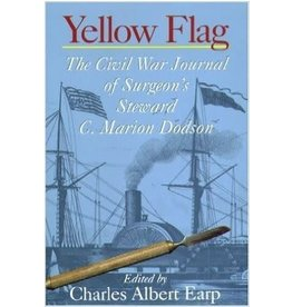 Yellow Flag: The Civil War Journal of Surgeon's Steward C. Marion Dodson