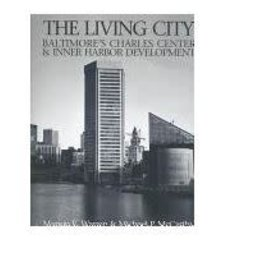 The Living City: Baltimore's Charles Center & Inner Harbor Development