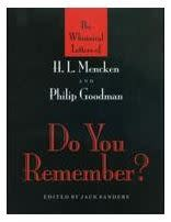 Do You Remember? The Whimsical Letters of H. L. Mencken and Philip Goodman