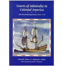 Courts of Admiralty in Colonial America: The Maryland Experience, 1634-1776