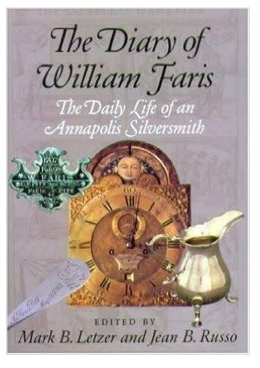 The Diary of William Faris: The Daily Life of an Annapolis Silversmith