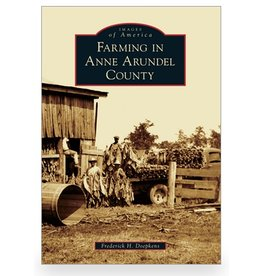 Arcadia Publishing Images of America: Farming in Anne Arundel County