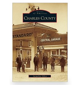 Arcadia Publishing Images of America: Charles County
