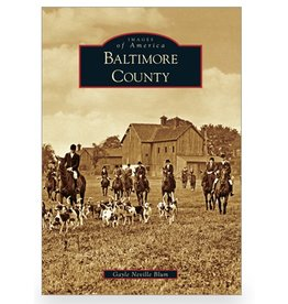 Arcadia Publishing Images of America: Baltimore County